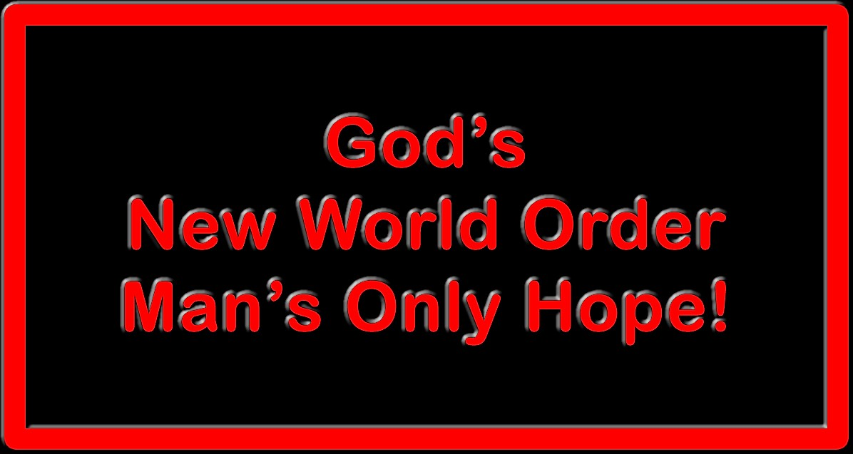 "THE NEW WORLD ORDER AS A ""GOD THING""!"