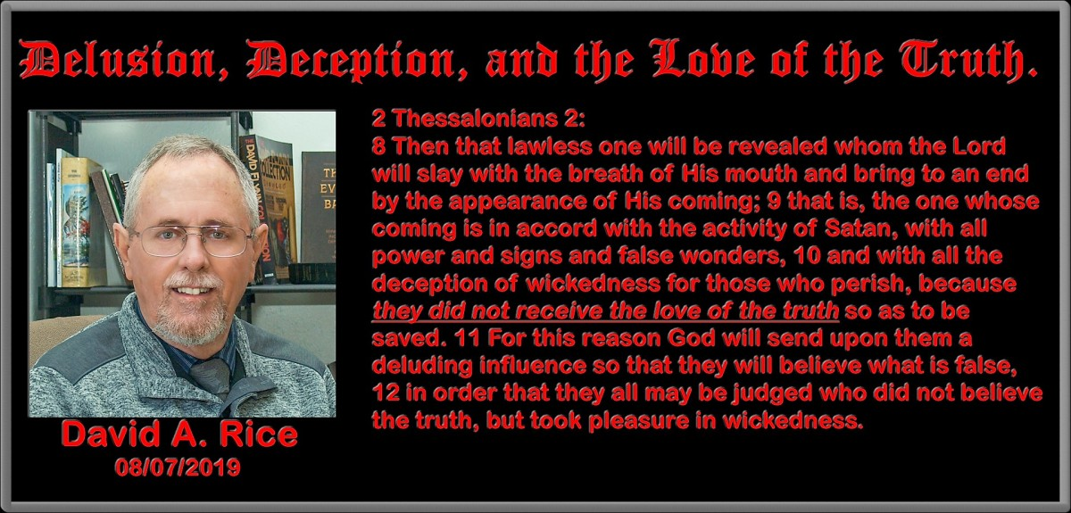 Delusion, Deception, and the Love of theTruth.